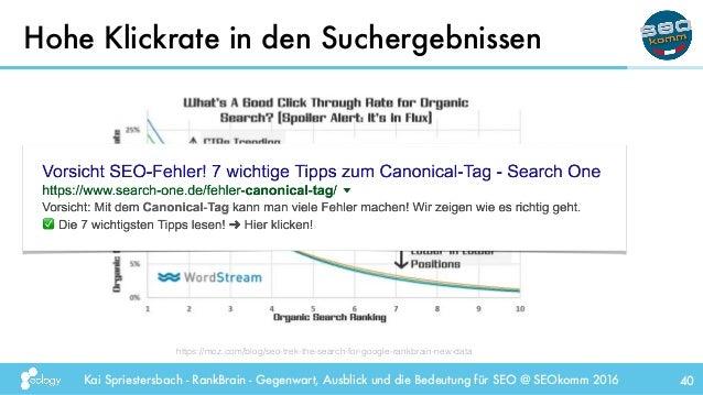Kai Spriestersbach - RankBrain - Gegenwart, Ausblick und die Bedeutung für SEO @ SEOkomm 2016 Hohe Klickrate in den Sucher...