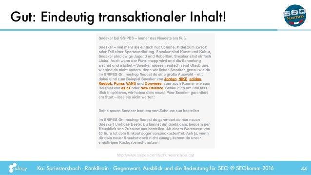 Kai Spriestersbach - RankBrain - Gegenwart, Ausblick und die Bedeutung für SEO @ SEOkomm 2016 Gut: Eindeutig transaktional...
