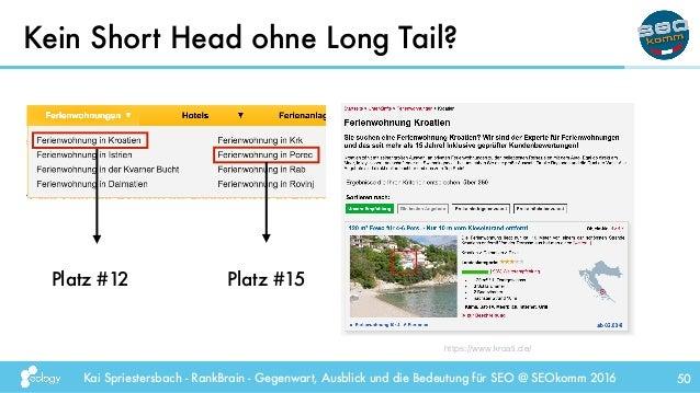 Kai Spriestersbach - RankBrain - Gegenwart, Ausblick und die Bedeutung für SEO @ SEOkomm 2016 Kein Short Head ohne Long Ta...