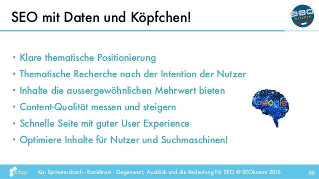 Kai Spriestersbach - RankBrain - Gegenwart, Ausblick und die Bedeutung für SEO @ SEOkomm 2016 66 • Klare thematische Posit...