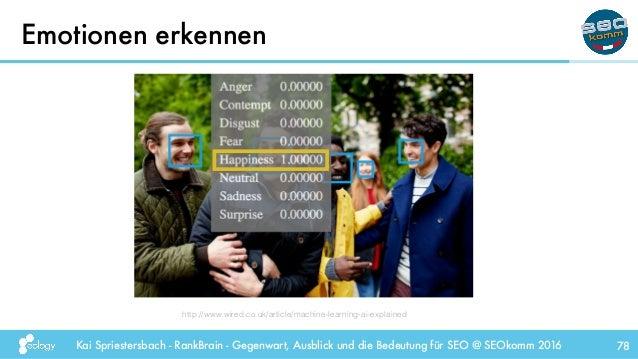Kai Spriestersbach - RankBrain - Gegenwart, Ausblick und die Bedeutung für SEO @ SEOkomm 2016 Emotionen erkennen 78 http:/...