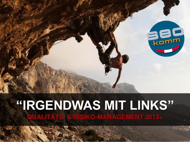 """IRGENDWAS MIT LINKS"" QUALITÄTS- & RISIKO-MANAGEMENT 2013+"