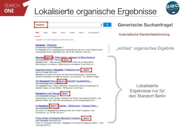 """Lokalisierte organische Ergebnisse  Generische Suchanfrage!  }  Automatische Standortbestimmung  } """"echtes"""" organisches Er..."""
