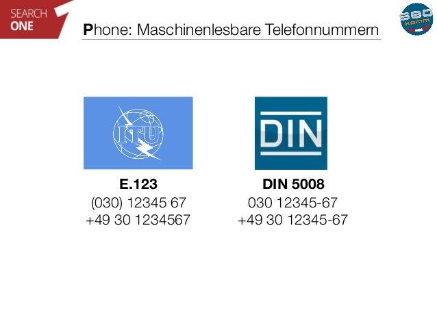 Phone: Maschinenlesbare Telefonnummern  (030) 12345 67  DIN 5008  030 12345-67  +49 30 12345-67  E.123  +49 30 1234567