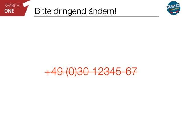 Bitte dringend ändern!  +49 (0)30 12345-67