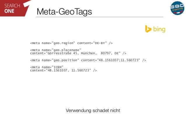 "Meta-GeoTags  <meta name=""geo.region"" content=""DE-BY"" />  <meta name=""geo.placename""  content=""Görresstraße 45, München, 8..."