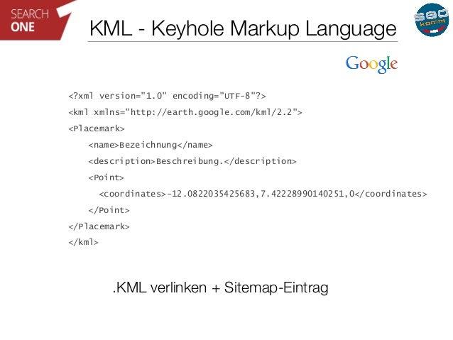 "KML - Keyhole Markup Language  <?xml version=""1.0"" encoding=""UTF-8""?>  <kml xmlns=""http://earth.google.com/kml/2.2"">  <Pla..."