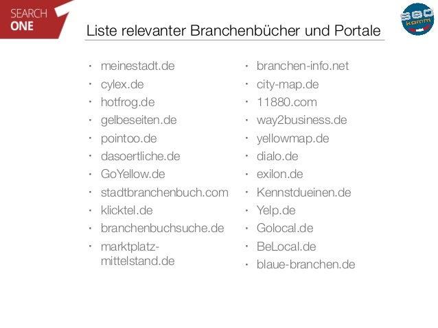 Liste relevanter Branchenbücher und Portale  • meinestadt.de  • cylex.de  • hotfrog.de  • gelbeseiten.de  • pointoo.de  • ...