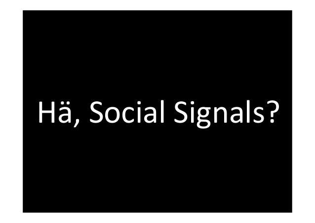 Hä, Social Signals?  www.FelixBeilharz.de 28