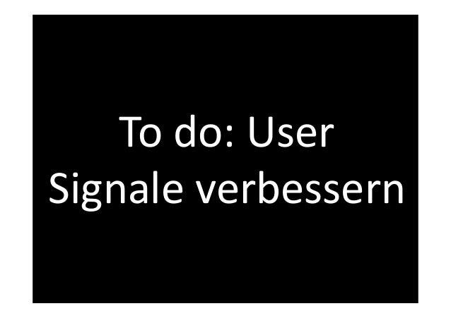 To do: User  Signale verbessern  www.FelixBeilharz.de 32