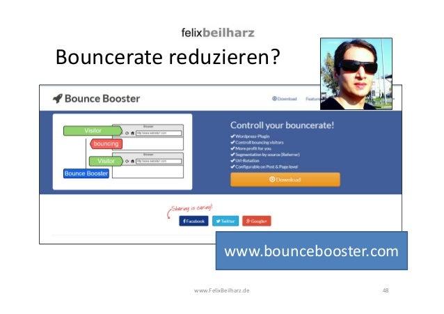 Bouncerate reduzieren?  www.bouncebooster.com  www.FelixBeilharz.de 48