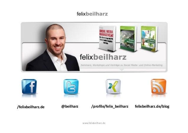 /felixbeilharz.de @beilharz /profile/felix_beilharz felixbeilharz.de/blog  www.felixbeilharz.de