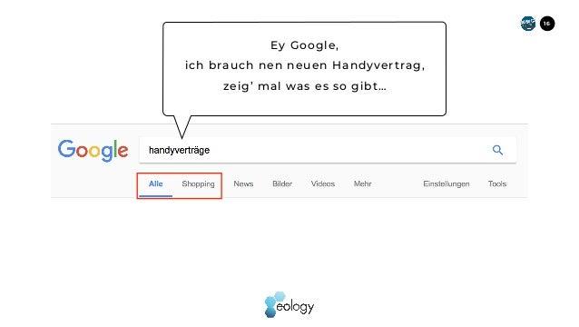 16 Ey Google,  ich brauch nen neuen Handyvertrag,  zeig' mal was es so gibt…