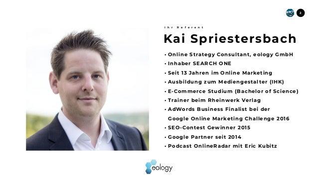 • Online Strategy Consultant, eology GmbH • Inhaber SEARCH ONE • Seit 13 Jahren im Online Marketing • Ausbildung zum Medie...