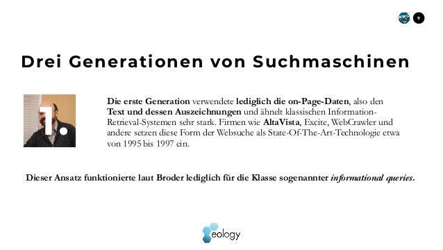 9 Die erste Generation verwendete lediglich die on-Page-Daten, also den Text und dessen Auszeichnungen und ähnelt klassisc...