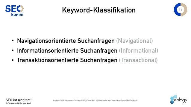 11 Keyword-Klassifikation • Navigationsorientierte Suchanfragen (Navigational) • Informationsorientierte Suchanfragen (Inf...