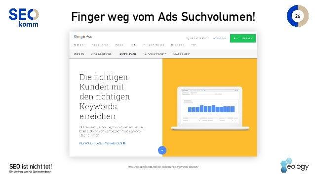 SEO ist nicht tot! Ein Vortrag von Kai Spriestersbach 26 Finger weg vom Ads Suchvolumen! https://ads.google.com/intl/de_de...