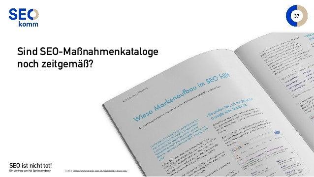 SEO ist nicht tot! Ein Vortrag von Kai Spriestersbach 37 Sind SEO-Maßnahmenkataloge noch zeitgemäß? Quelle: https://www.se...