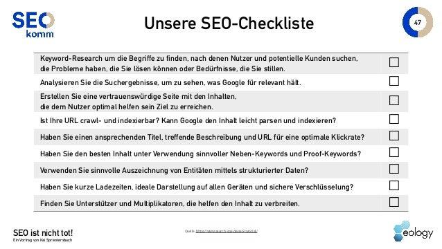 47 Unsere SEO-Checkliste SEO ist nicht tot! Ein Vortrag von Kai Spriestersbach Keyword-Research um die Begriffe zu finden,...