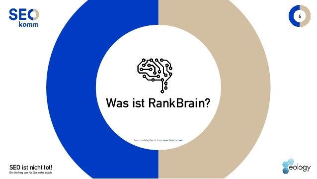 SEO ist nicht tot! Ein Vortrag von Kai Spriestersbach 6 Was ist RankBrain? Icon made by Becris fromwww.flaticon.com