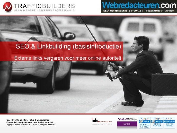 SEO & Linkbuilding (basisintroductie)          Externe links vergaren voor meer online autoriteitPag. 1 | Traffic Builders...