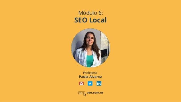 SEO Local - Modulo 6 CAMSEO - Paula Alvarez Slide 2