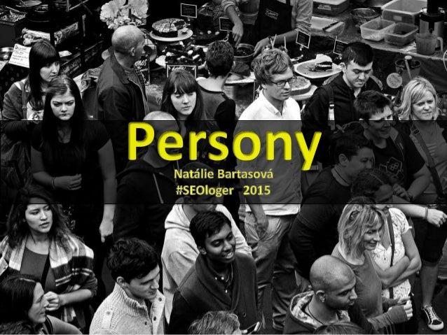 Fiktivní osoby reprezentující typické zástupce cílových skupin Už jste se někdy při práci s personami setkali? Využíváte j...