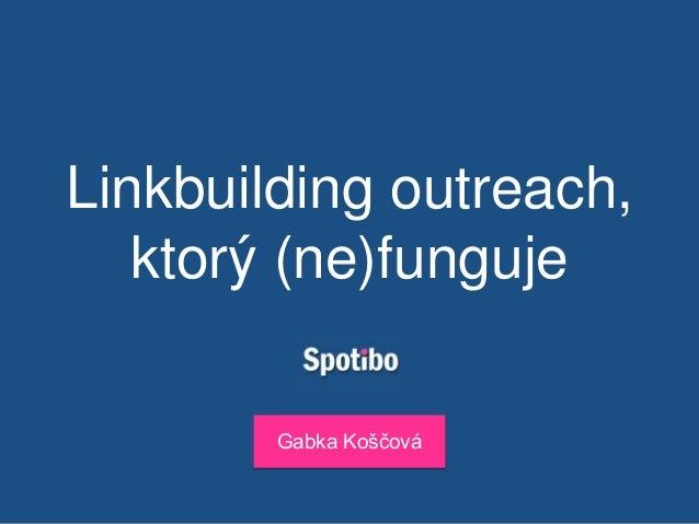 Linkbuilding outreach, ktorý (ne)funguje Gabka Koščová