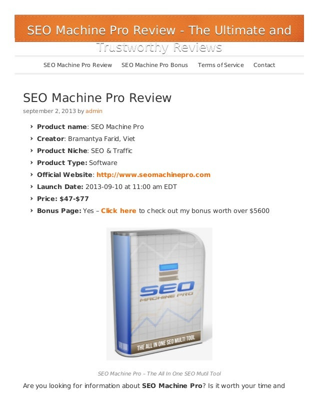 SEO Machine Pro Review september 2, 2013 by admin Product name: SEO Machine Pro Creator: Bramantya Farid, Viet Product Nic...
