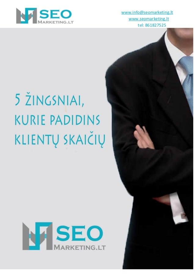 www.info@seomarketing.lt www.seomarketing.lt tel: 861827525  1