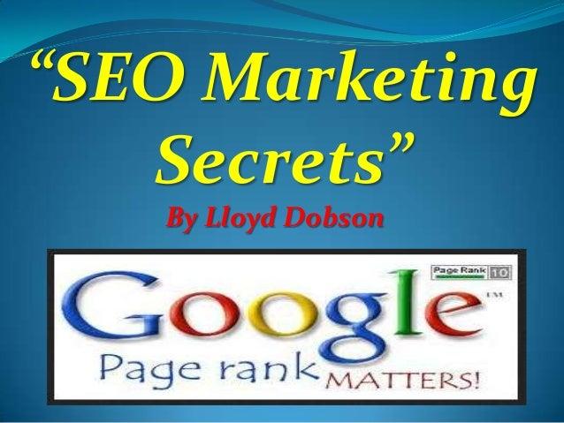 """""""SEO Marketing Secrets"""" By Lloyd Dobson"""