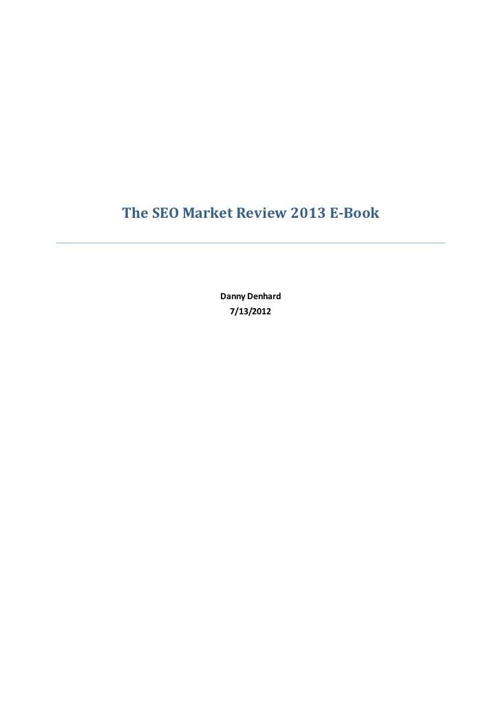 The SEO Market Review 2013 E-Book            Danny Denhard              7/13/2012