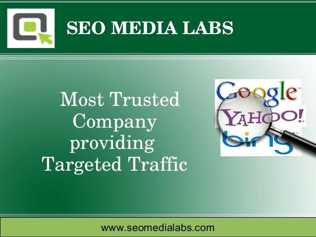 SEOMEDIALABS MostTrusted    Company     providingTargetedTraffic       www.seomedialabs.com