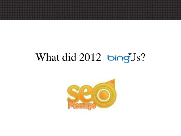 What did 2012 Bing Us?