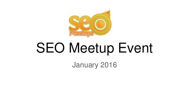 SEO Meetup Event January 2016