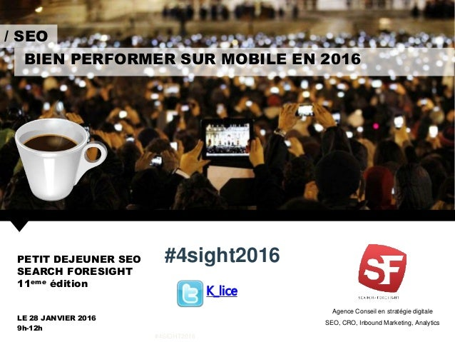 Agence Conseil en stratégie digitale SEO, CRO, Inbound Marketing, Analytics BIEN PERFORMER SUR MOBILE EN 2016 / SEO #4sigh...