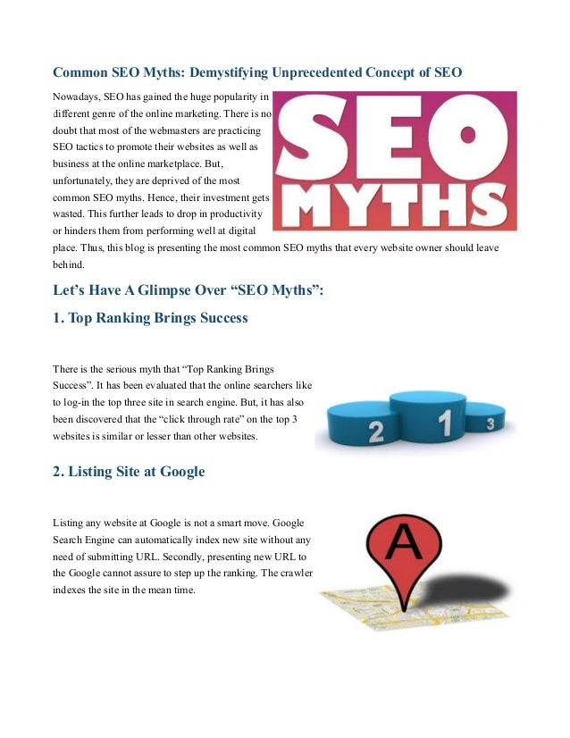Common SEO Myths: Demystifying Unprecedented Concept of SEO Nowadays, SEO has gained the huge popularity in different genr...