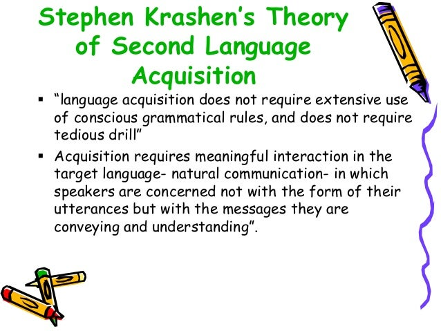 """Stephen Krashen's Theory of Second Language Acquisition  """"language acquisition does not require extensive use of consciou..."""
