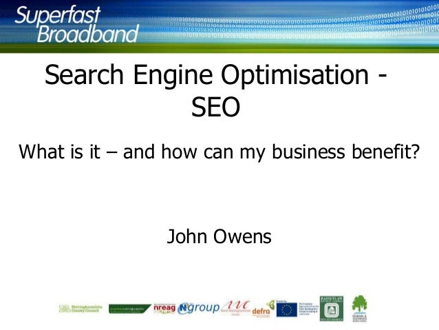 Search Engine Optimisation SEO What is it – and how can my business benefit?  John Owens