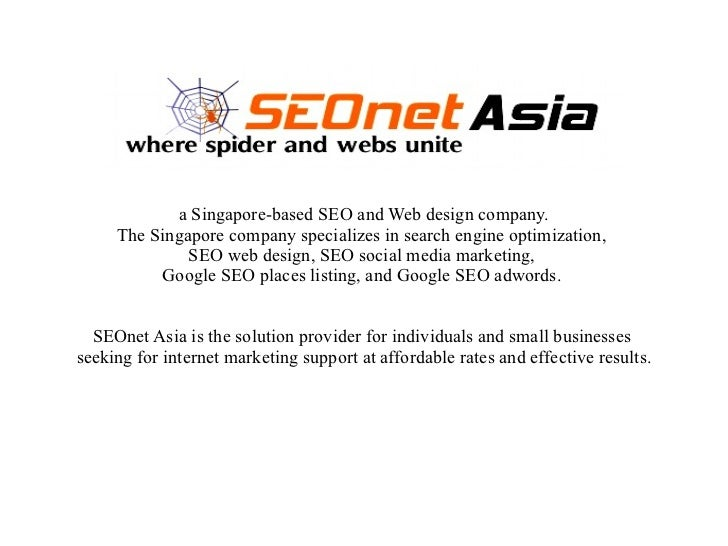 a Singapore-based SEO and Web design company.     The Singapore company specializes in search engine optimization,        ...