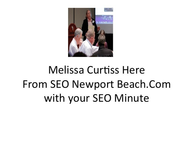 Melissa	  Cur+ss	  Here	  From	  SEO	  Newport	  Beach.Com	      with	  your	  SEO	  Minute