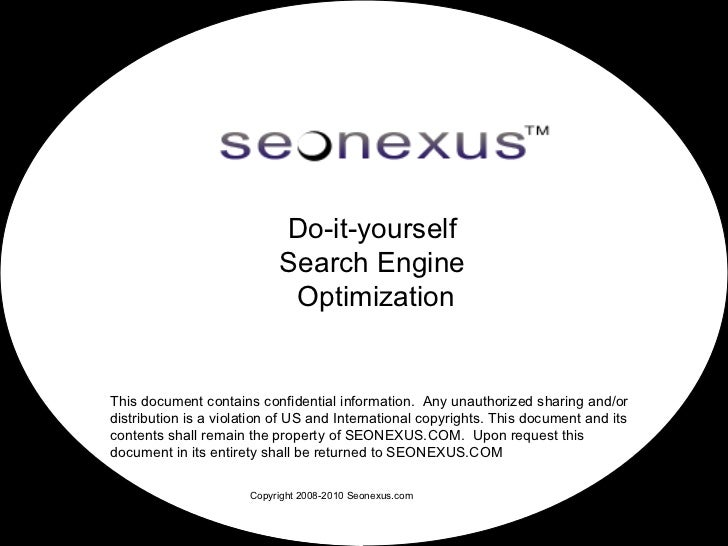 Do-it-yourself                           Search Engine                            OptimizationThis document contains confi...