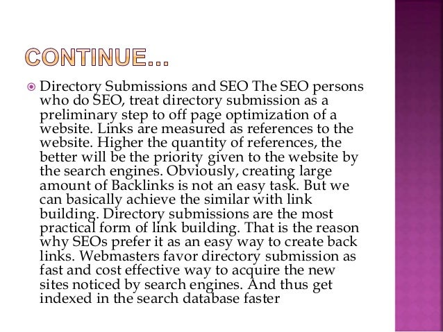  What to look for in a Directory Submission Service? The SEO persons typically outsource the directory submission part. B...