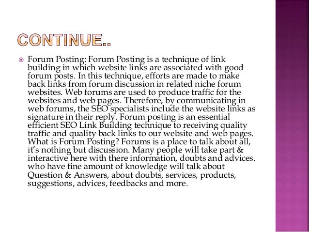  What to do for Forums Posting in SEO: When we go to forums we need to put our links inside of our signature. We desire t...