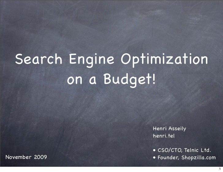 Search Engine Optimization          on a Budget!                      Henri Asseily                     henri.tel         ...
