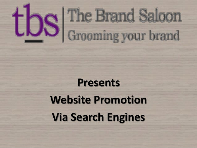 Presents Website Promotion Via Search Engines