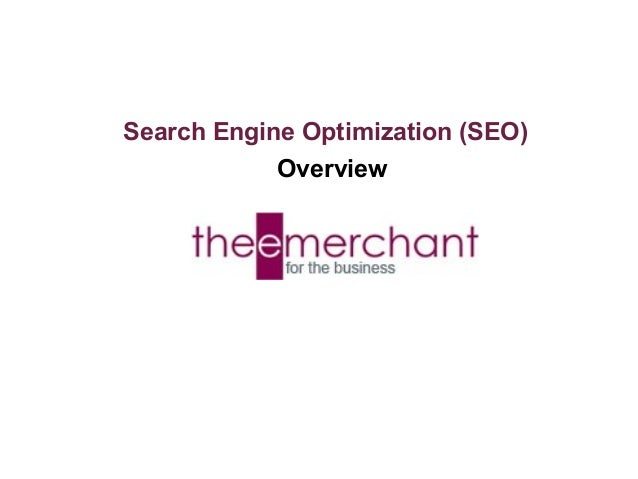 Search Engine Optimization (SEO) Overview  Tuesday, December 24, 2013
