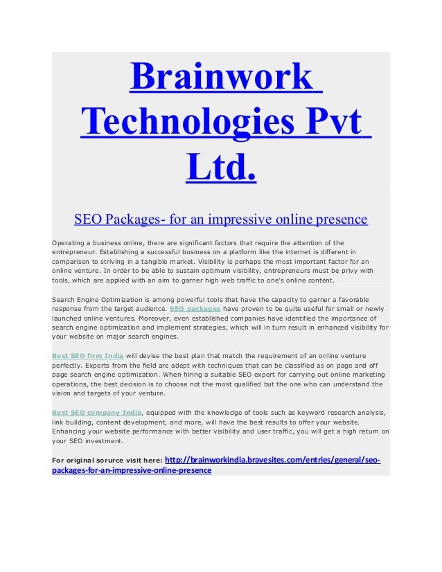 Brainwork Technologies Pvt Ltd. SEO Packages- for an impressive online presence Operating a business online, there are sig...