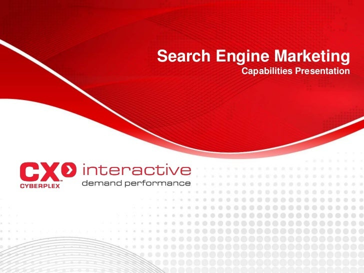 Search Engine Marketing          Capabilities Presentation