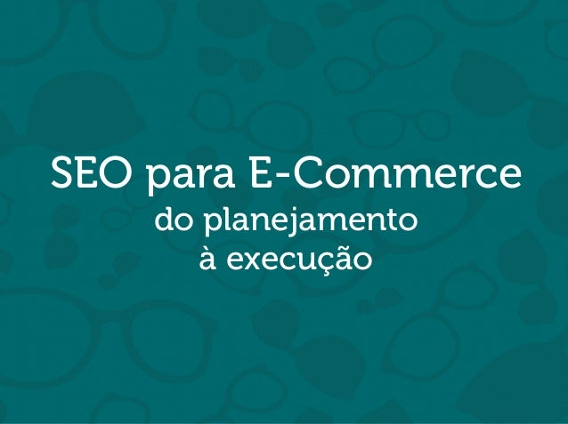 Will Trannin SEO para E-Commerce do planejamento à execução